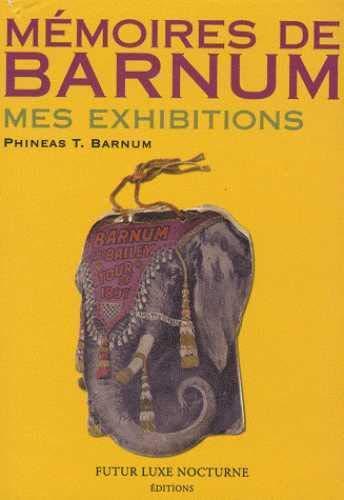 9782951977822: Mémoires de Barnum : Mes exhibitions