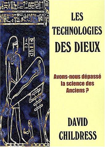 9782951978416: Les technologies des dieux : Avons-nous dépassé la science des anciens ?