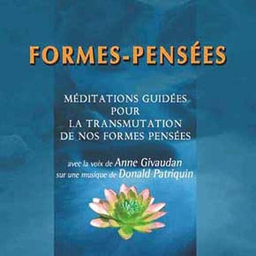 FORMES PENSEES MEDITATIONS CD: GIVAUDAN ANNE