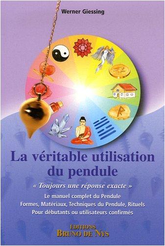 VERITABLE UTILISATION DU PENDULE (LA): GIESSING, WERNER