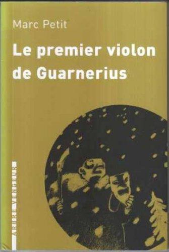 Premier Violon de Guarnerius (le): Petit Marc