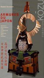 Armures Du Japon II. 100 Pieces Lectionnees Dans La Collection Du Musee Stibbert De Florence ...