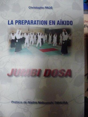 9782952001243: la preparation en aikido,jumbi dosa