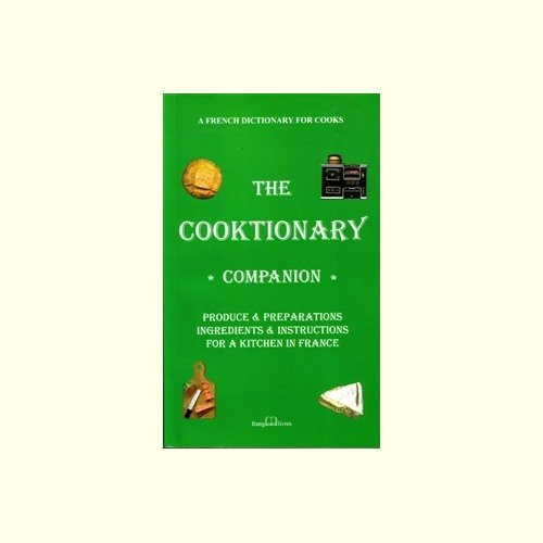 9782952007412: The Cooktionary Companion: A French Dictionary for Cooks (Cooktionary)