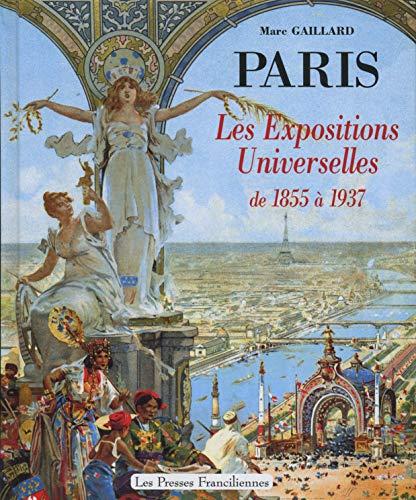 9782952009102: Paris : Les expositions universelles de 1855 à 1937