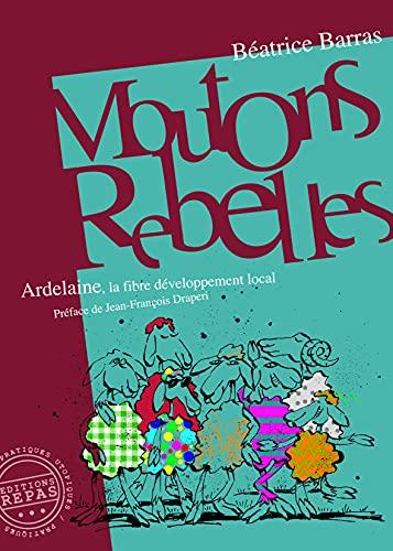 9782952018005: Moutons rebelles : Ardelaine la fibre développement local