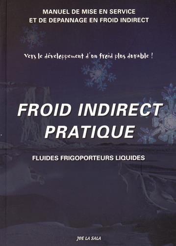 9782952021715: Froid indirect pratique : Fluides frigoporteurs liquides