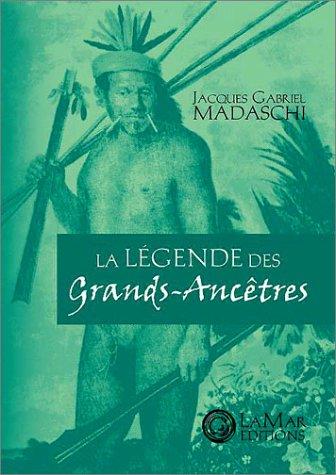 9782952024204: La Légende des grands ancêtres