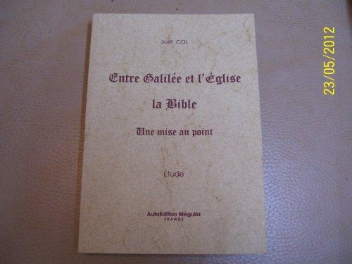 9782952029902: Broché - Entre galilée et l eglise la bible-une mise au point