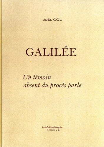 9782952029919: Galilée : Un témoin absent du procès parle