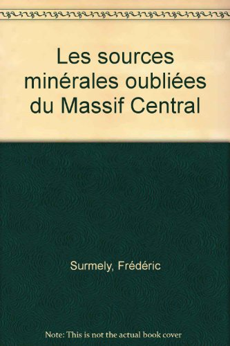 9782952031691: les sources minerales oubliees du massif central