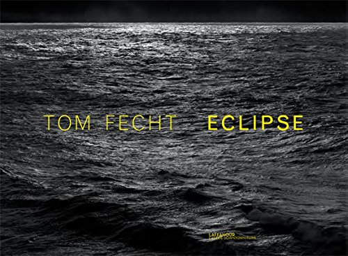 9782952034944: TOM FECHT : ECLIPSE
