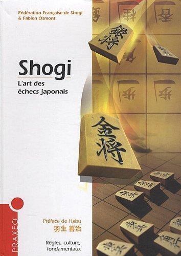 9782952047258: Shogi : L'art des échecs japonais
