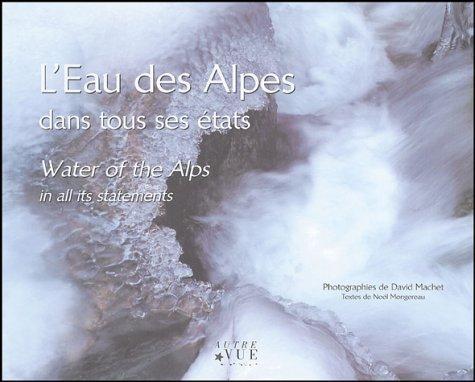 9782952050968: l'eau des alpes dans tous ses etats