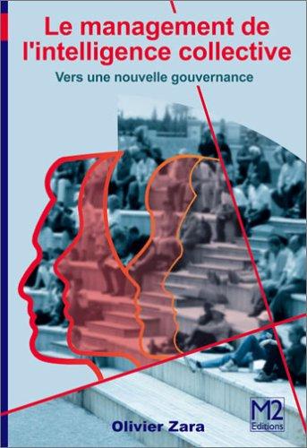 9782952051477: Le Management de l'Intelligence Collective : Vers une nouvelle gouvernance (Ancienne édition)