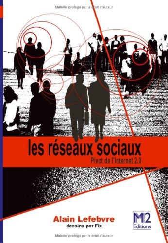 9782952051484: Les r�seaux sociaux - Pivot de l'Internet 2.0
