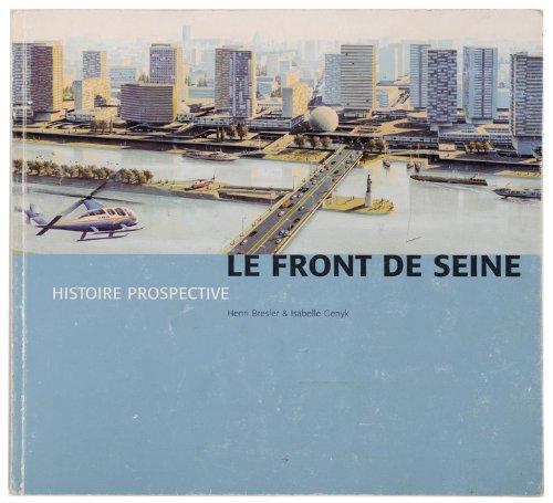 9782952057509: Le Front de Seine : Histoire prospective
