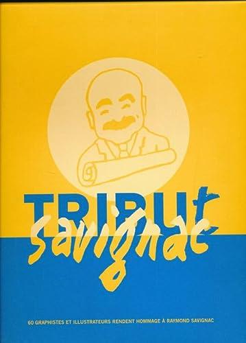 TRIBUT SAVIGNAC - 60 graphistes et illustrateurs: Florence ROBERT; Michel