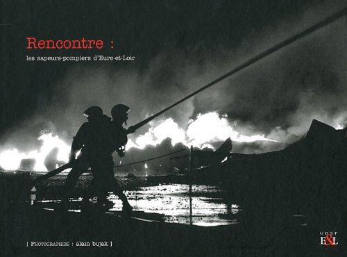 9782952065108: Rencontre : les sapeurs-pompiers d'Eure-et-Loir