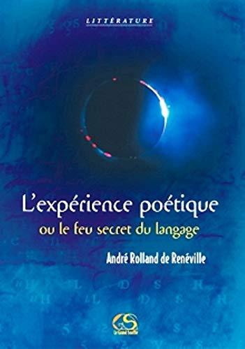 Experience poetique ou le feu secret du langage. (L'): Reneville Andre Rolland de