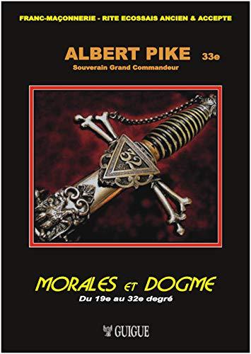 9782952083379: Morales et dogme : Tome 2, Du 19e au 32e degré