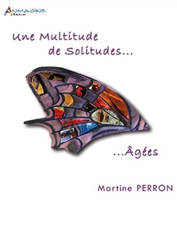 9782952084086: Une Multitude de Solitudes... Agées