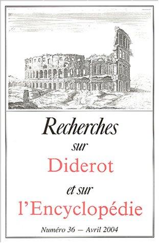 Recherches sur Diderot et sur l'Encyclopà die, N° 36, Avril 2004: COLLECTIF
