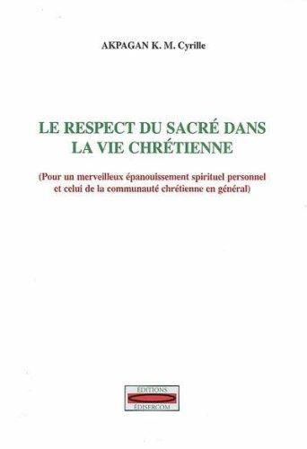 9782952091718: Le Respect du sacré dans la vie chrétienne