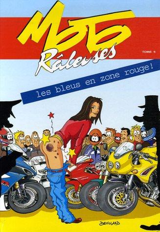 9782952095624: Moto Râleuses, Tome 3 : Les bleus en zone rouge !