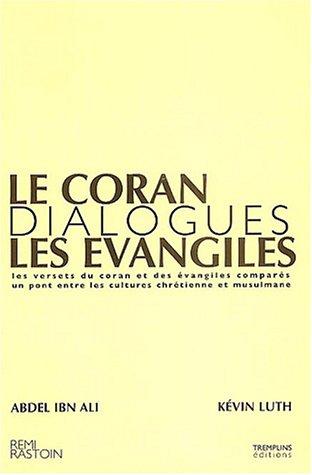 9782952096300: Le Coran : Dialogues avec les Evangiles