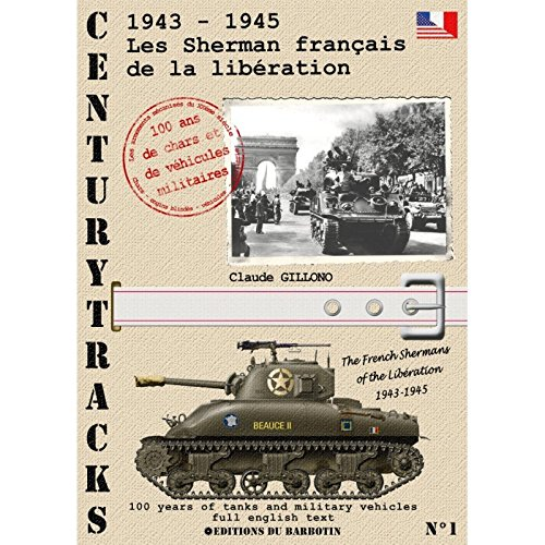 9782952098861: Centurytracks No. 1- the French Shermans of the Liberation 1943 - 1945