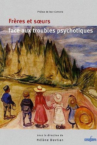 9782952110488: Frères et soeurs face aux troubles psychotiques
