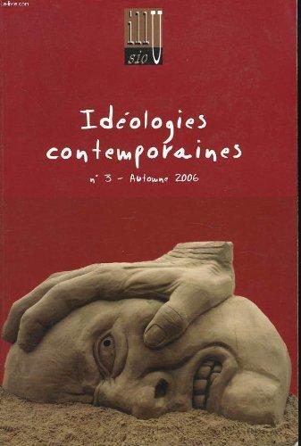 9782952113922: Ideologies contemporaines. illusio n�3, automne 2006. theories de lideologie. joseph gabel, patrick tort, lucien sfez, a. dorna... / ideologie du sport, staps'& co... thierry novarese, j.p. escriva, hassan el drissi, p. tort, .../ analyses sociologiques