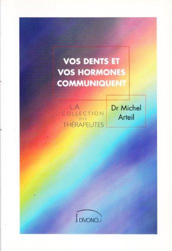9782952116015: vos dents et vos hormones communiquent