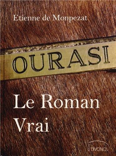 9782952116084: Ourasi : Le Roman Vrai