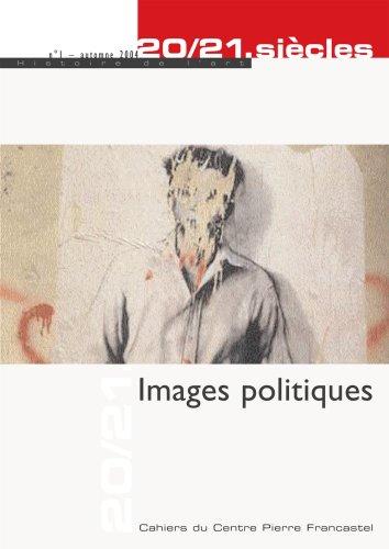 20/21. siècles, N° 1 Automne 2004 : Images politiques: LEEMAN ( Richard ) [ ...