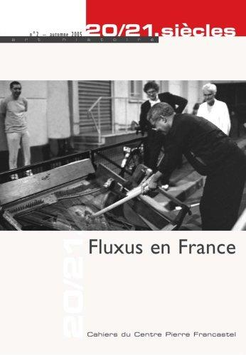 20/21. siècles, N° 2 Automne 2005 : Fluxus en France: CLAVEZ ( Bertrand [ ...
