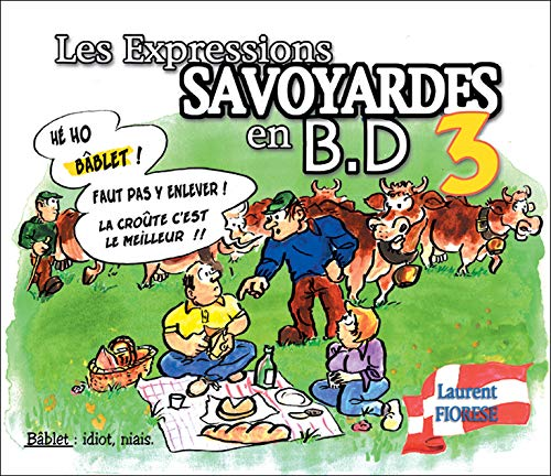 9782952132329: Les Expressions savoyardes en BD : Tome 3 (French edition)