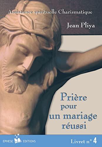 Prière pour un mariage réussi : Livret: Pliya, Jean