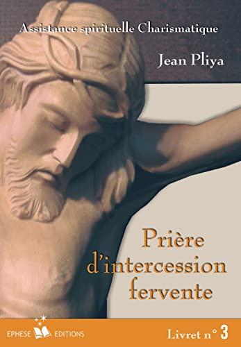 Prieres d Intercession Fervente Livret N 3: Pliya Jean