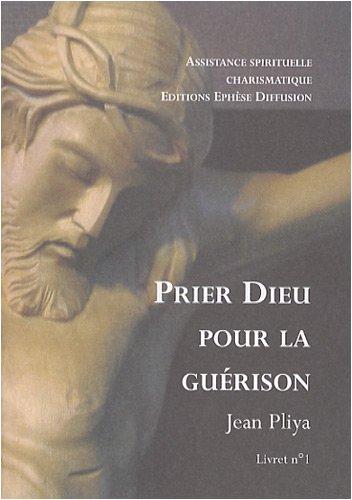 Prier Dieu pour la Guérison Livret N: Jean Pliya