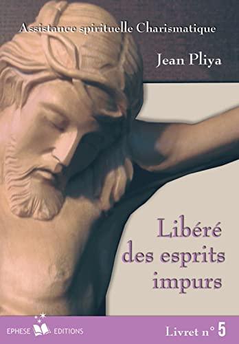 Libere des Esprits Impurs Livret N 5: Pliya Jean