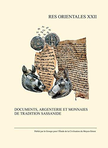 9782952137669: Documents, Argenterie Et Monnaies de Tradition Sassanide (Res Orientales) (French Edition)
