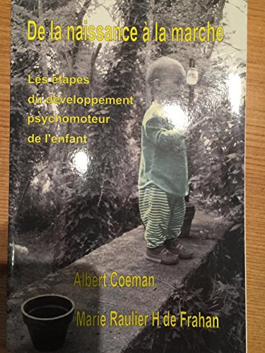9782952140003: De la Naissance à la Marche - Les Etapes du Développement Psychomoteur de l'Enfant.