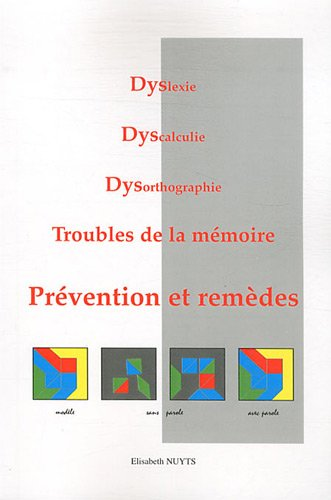 9782952140539: Dyslexie, Dyscalculie, Dysorthographie, Troubles de la mémoire : Prévention et remèdes