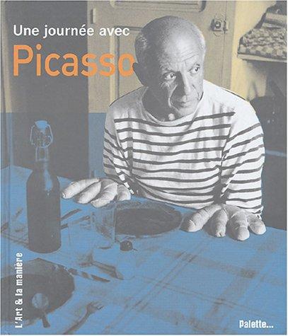 9782952143868: Une journ�e avec Picasso (L'Art et la mani�re)