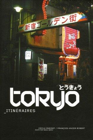 9782952151719: Tokyo : Itinéraires