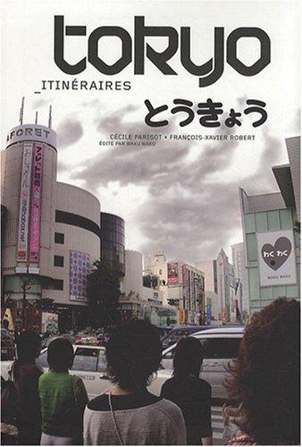 9782952151726: Tokyo itin�raires