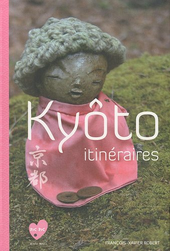 9782952151733: Kyôto itinéraires (French Edition)