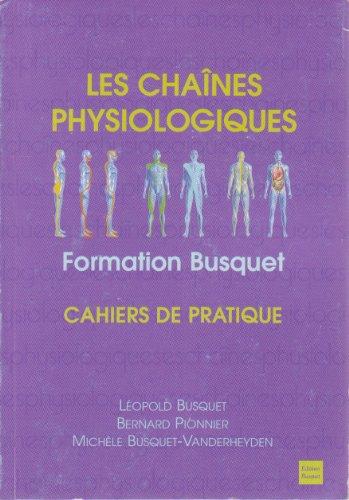 9782952153966: Les Chaînes Physiologiques: Formation Busquet (Cahiers de pratique) Le Tronc